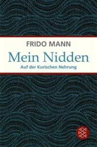 Frido Mann - Mein Nidden: Auf der Kurischen Nehrung