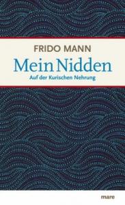Frido Mann - Mein Nidden. Auf der Kurischen Nehrung